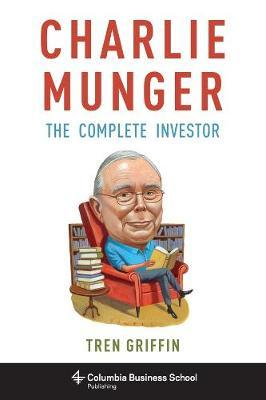 Charlie Munger : The Complete Investor