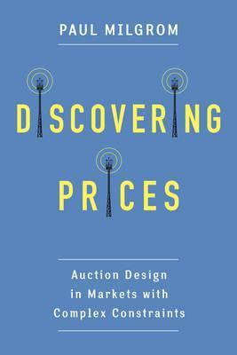 Discovering Prices  Auction Design in Markets with Complex Constraints