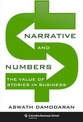 Narrative and Numbers : The Value of Stories in Business