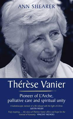 Therese Vanier: Pioneer of L'Arche, palliative care and spiritual unity