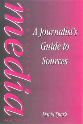 The Journalist's Guide to Sources