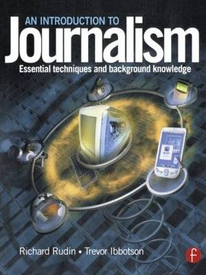 Introduction to Journalism : Essential techniques and background knowledge