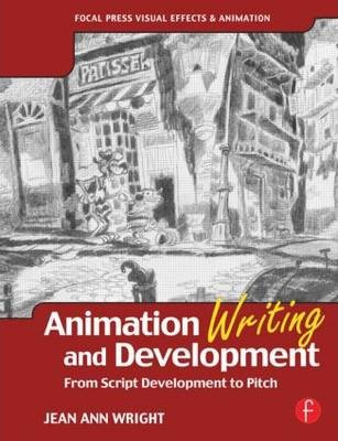 Animation Writing and Development  From Script Development to Pitch