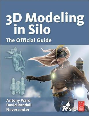 3D Modeling in Silo : The Official Guide