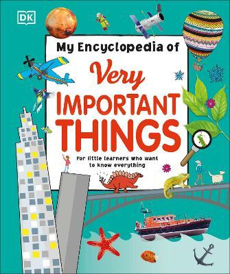 My Encyclopedia of Very Important Things : For Little Learners Who Want to Know Everything