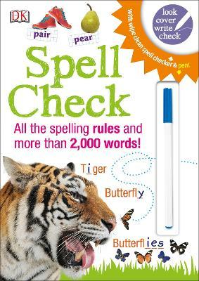 Spell Check : All the Spelling Rules and more than 2,000 Words!