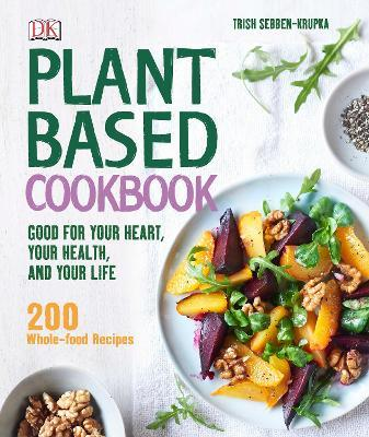 Plant-Based Cookbook : Good for your Heart, your Health, and your Life