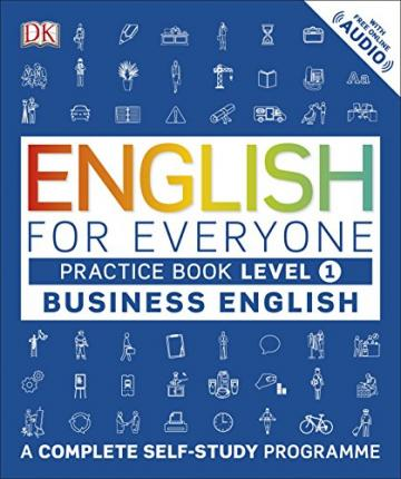 English for Everyone Business English Level 1 Practice Book : A Complete Self Study Programme