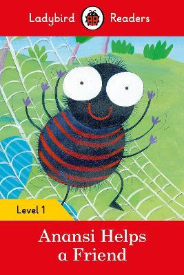 Anansi Helps a Friend - Ladybird Readers Level 1