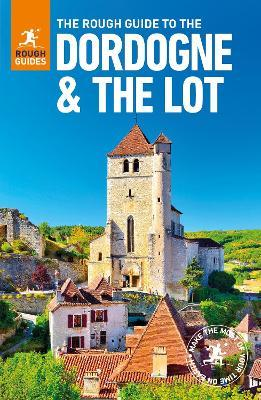 The Rough Guide to The Dordogne & The Lot (Travel Guide)