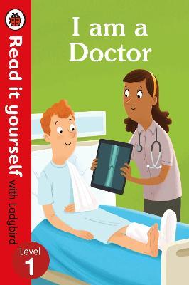 I am a Doctor - Read It Yourself with Ladybird Level 1