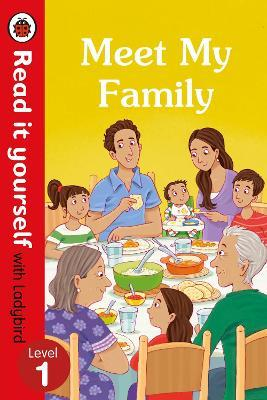 Meet My Family - Read It Yourself with Ladybird Level 1