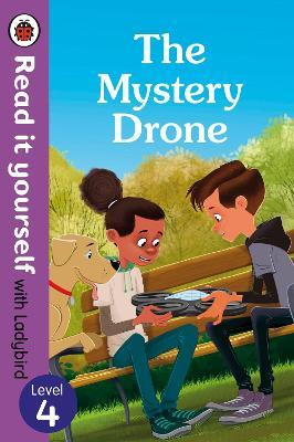 The Mystery Drone - Read It Yourself with Ladybird Level 4