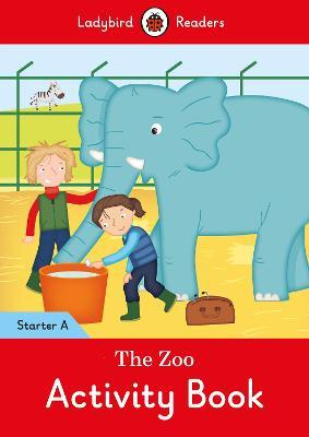 The Zoo Activity Book - Ladybird Readers Starter Level A