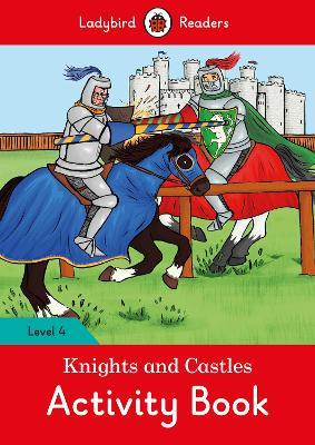 Knights and Castles Activity Book - Ladybird Readers Level 4