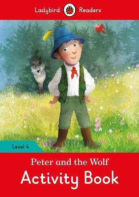 Peter and the Wolf Activity Book - Ladybird Readers Level 4