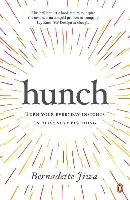 Hunch : Turn Your Everyday Insights into the Next Big Thing