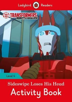 Transformers: Sideswipe Loses His Head Activity Book - Ladybird Readers Level 4