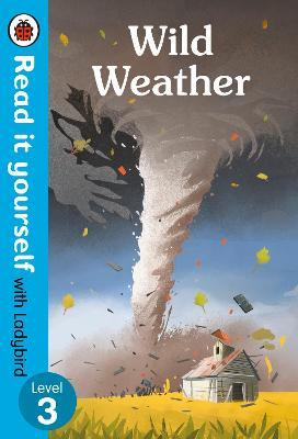 Wild weather read it yourself with ladybird level 3 ladybird wild weather read it yourself with ladybird level 3 solutioingenieria Choice Image