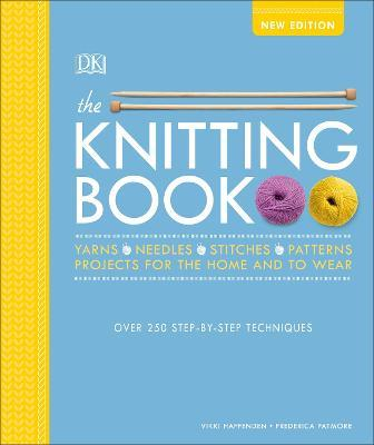 The Knitting Book : Over 250 Step-by-Step Techniques