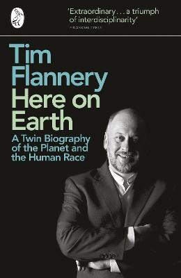 Here on Earth : A Twin Biography of the Planet and the Human Race