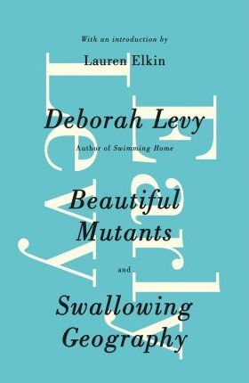 Early Levy : Beautiful Mutants and Swallowing Geography
