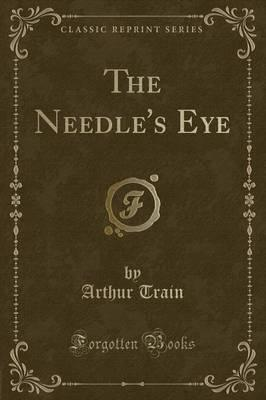 The Needle's Eye (Classic Reprint)
