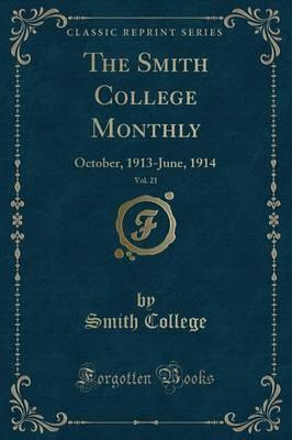 The Smith College Monthly, Vol. 21