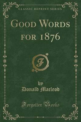 Good Words for 1876 (Classic Reprint)