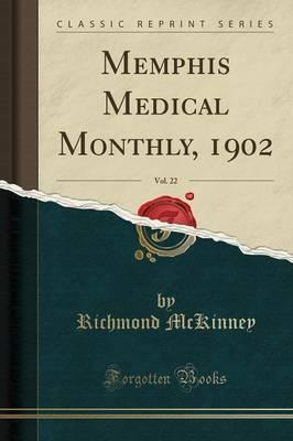 Memphis Medical Monthly, 1902, Vol. 22 (Classic Reprint)
