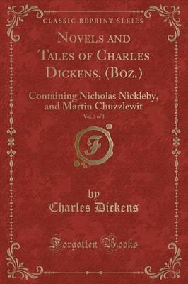 Novels and Tales of Charles Dickens, (Boz.), Vol. 3 of 3