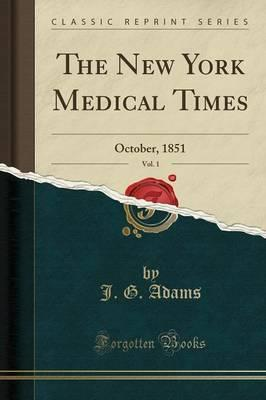 The New York Medical Times, Vol. 1