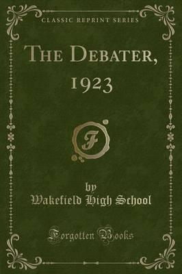 The Debater, 1923 (Classic Reprint)