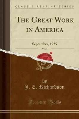 The Great Work in America, Vol. 1