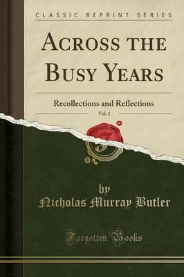 Across the Busy Years, Vol. 1