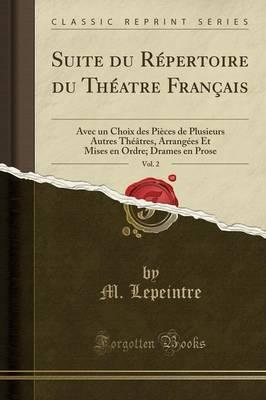 Suite Du Repertoire Du Theatre Francais, Vol. 2