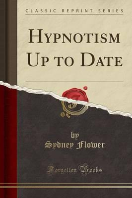 Hypnotism Up to Date (Classic Reprint)