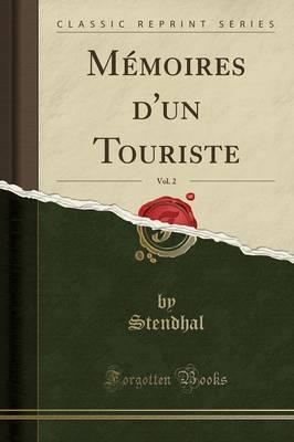 Memoires D'Un Touriste, Vol. 2 (Classic Reprint)