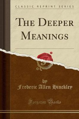 The Deeper Meanings (Classic Reprint)