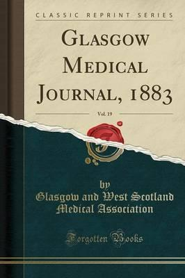 Glasgow Medical Journal, 1883, Vol. 19 (Classic Reprint)