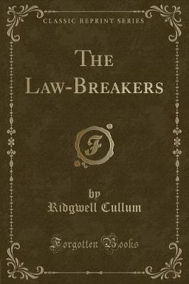 The Law-Breakers (Classic Reprint)