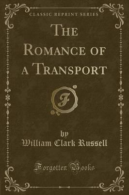 The Romance of a Transport (Classic Reprint)
