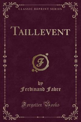 Taillevent (Classic Reprint)