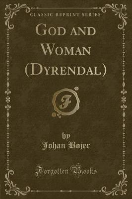 God and Woman (Dyrendal) (Classic Reprint)