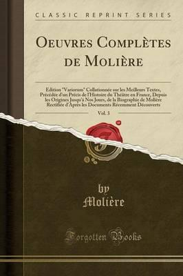Oeuvres Completes de Moliere, Vol. 3