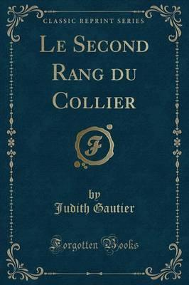 Le Second Rang Du Collier (Classic Reprint)