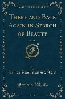 There and Back Again in Search of Beauty, Vol. 2 of 2 (Classic Reprint)