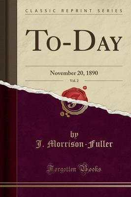 To-Day, Vol. 2