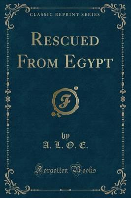 Rescued from Egypt (Classic Reprint)
