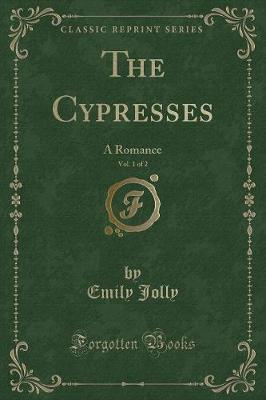 The Cypresses, Vol. 1 of 2